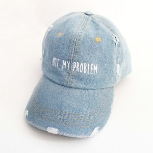 """Accessories - 3-for-$30! Denim Baseball Hat """"Not My Problem"""""""